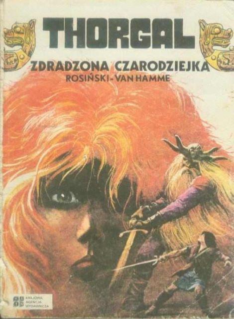 Pierwsze polskie albumowe wydanie Zdradzonej czarodziejki, pierwszego tomu przygód Thorgala. Wydawnictwo KAW, 1988.